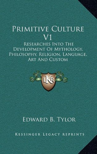 9781163435250: Primitive Culture V1: Researches Into The Development Of Mythology, Philosophy, Religion, Language, Art And Custom