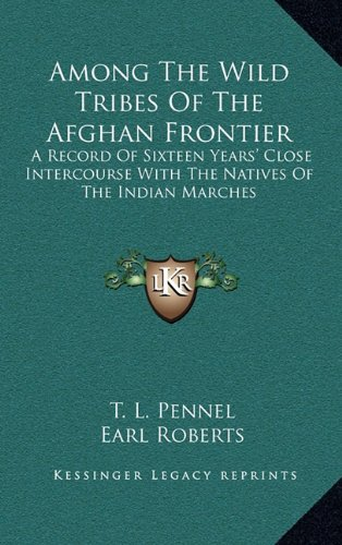 9781163435403: Among the Wild Tribes of the Afghan Frontier: A Record of Sixteen Years' Close Intercourse with the Natives of the Indian Marches