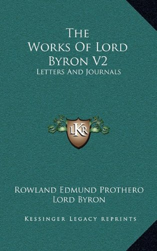 The Works Of Lord Byron V2: Letters And Journals (9781163435472) by Lord Byron