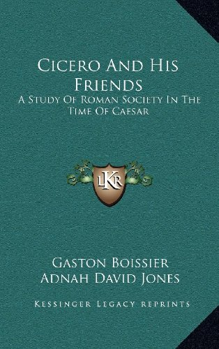 9781163437513: Cicero And His Friends: A Study Of Roman Society In The Time Of Caesar