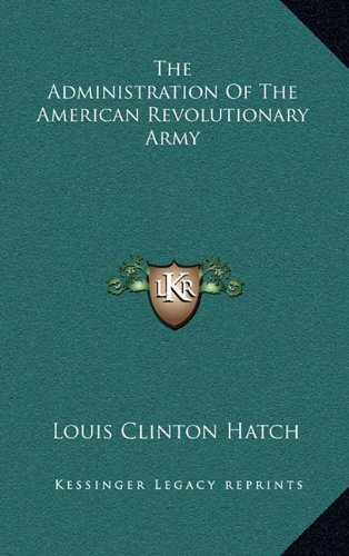 9781163438053: The Administration Of The American Revolutionary Army