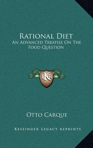 9781163438756: Rational Diet: An Advanced Treatise On The Food Question