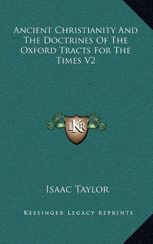 9781163439067: Ancient Christianity And The Doctrines Of The Oxford Tracts For The Times V2