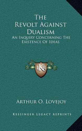 9781163440490: The Revolt Against Dualism: An Inquiry Concerning the Existence of Ideas