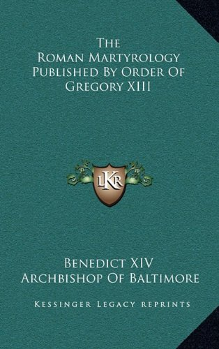 The Roman Martyrology Published By Order Of Gregory XIII