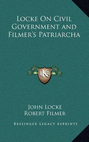 9781163441015: Locke on Civil Government and Filmer's Patriarcha
