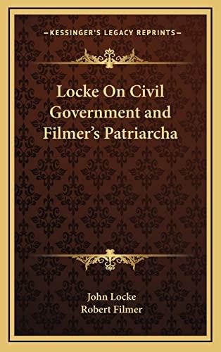 9781163441015: Locke On Civil Government and Filmer's Patriarcha