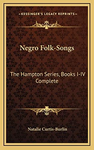 9781163441152: Negro Folk-Songs: The Hampton Series, Books I-IV Complete