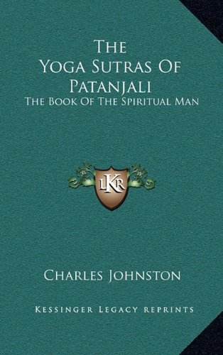 9781163441251: The Yoga Sutras Of Patanjali: The Book Of The Spiritual Man