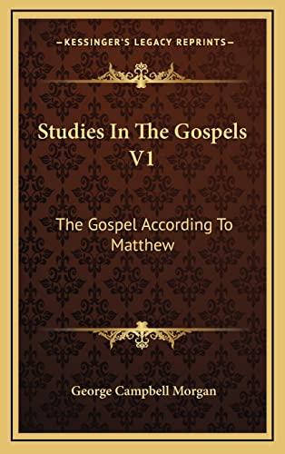 9781163441268: Studies In The Gospels V1: The Gospel According To Matthew