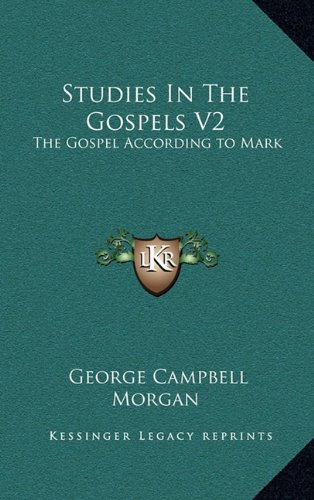 9781163441275: Studies In The Gospels V2: The Gospel According to Mark
