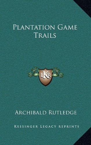 9781163442616: Plantation Game Trails