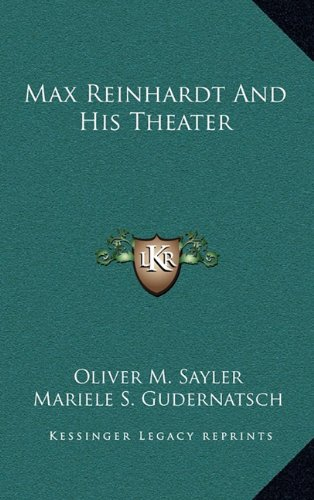 9781163443552: Max Reinhardt And His Theater