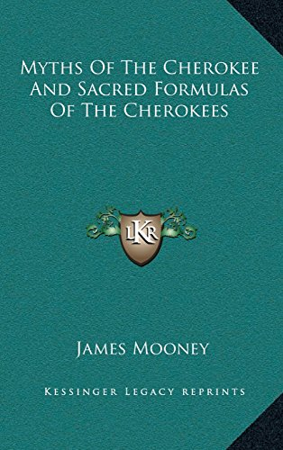 9781163443675: Myths Of The Cherokee And Sacred Formulas Of The Cherokees