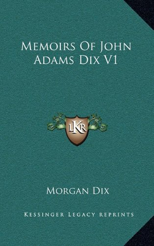 9781163445082: Memoirs Of John Adams Dix V1