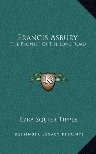 9781163445778: Francis Asbury: The Prophet Of The Long Road