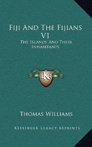 9781163446522: Fiji And The Fijians V1: The Islands And Their Inhabitants
