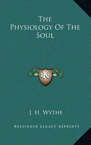 9781163447499: The Physiology Of The Soul