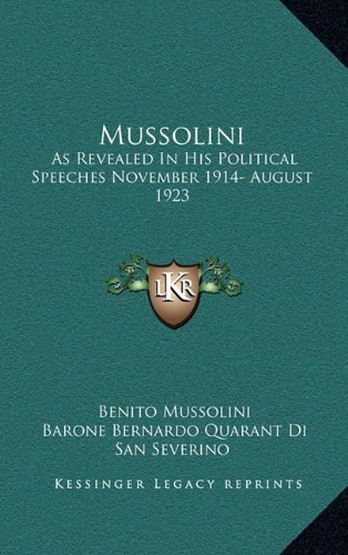 9781163449080: Mussolini: As Revealed in His Political Speeches November 1914- August 1923