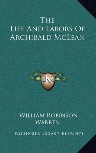 9781163449738: The Life And Labors Of Archibald McLean