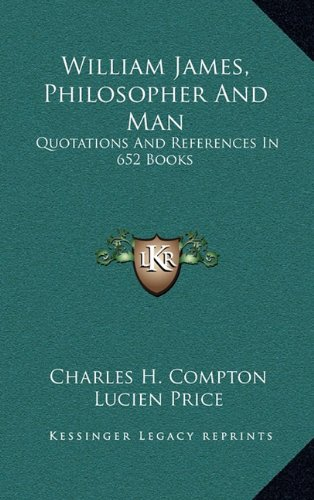 9781163450819: William James, Philosopher And Man: Quotations And References In 652 Books
