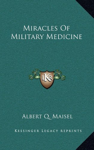 9781163450895: Miracles Of Military Medicine