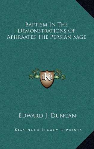 9781163452066: Baptism In The Demonstrations Of Aphraates The Persian Sage