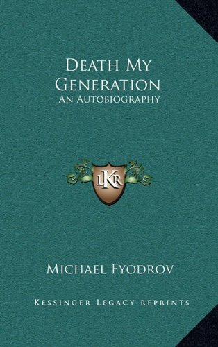 9781163452295: Death My Generation: An Autobiography
