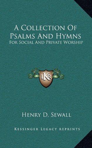 9781163452370: A Collection Of Psalms And Hymns: For Social And Private Worship
