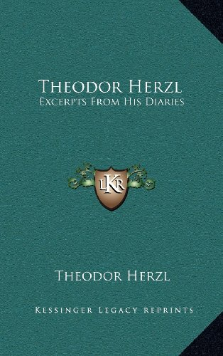 9781163452752: Theodor Herzl: Excerpts From His Diaries