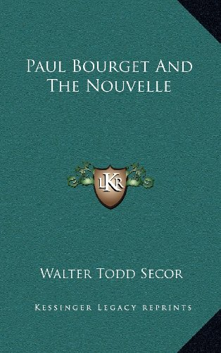 9781163453513: Paul Bourget And The Nouvelle
