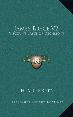 James Bryce V2: Viscount Bryce Of Dechmont (9781163453551) by H. A. L. Fisher