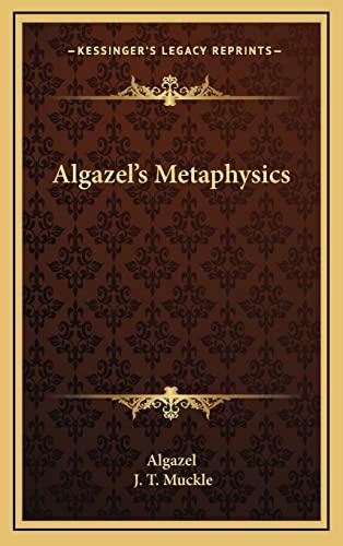 9781163454138: Algazel's Metaphysics