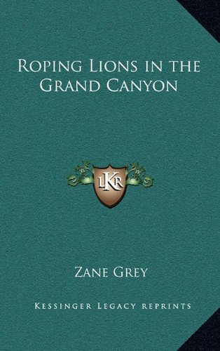 9781163455067: Roping Lions in the Grand Canyon