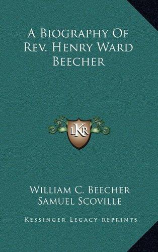 9781163455562: A Biography Of Rev. Henry Ward Beecher