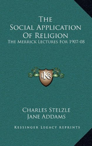 9781163455852: The Social Application Of Religion: The Merrick Lectures For 1907-08