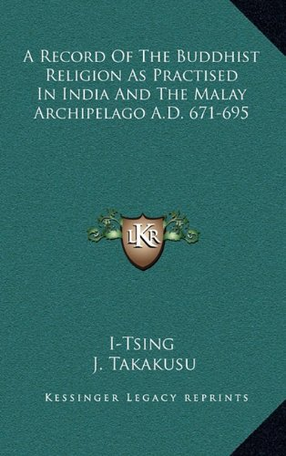 9781163456132: A Record Of The Buddhist Religion As Practised In India And The Malay Archipelago A.D. 671-695