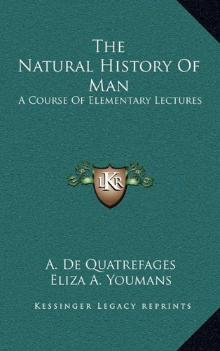 9781163456408: The Natural History Of Man: A Course Of Elementary Lectures