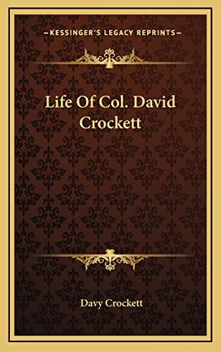 9781163457313: Life Of Col. David Crockett