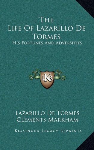 9781163457351: The Life Of Lazarillo De Tormes: His Fortunes And Adversities