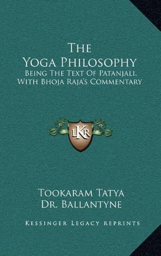 9781163458716: The Yoga Philosophy: Being The Text Of Patanjali, With Bhoja Raja's Commentary
