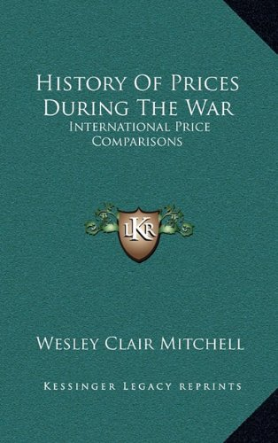 9781163459430: History Of Prices During The War: International Price Comparisons