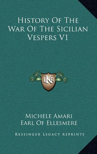 9781163459614: History of the War of the Sicilian Vespers V1