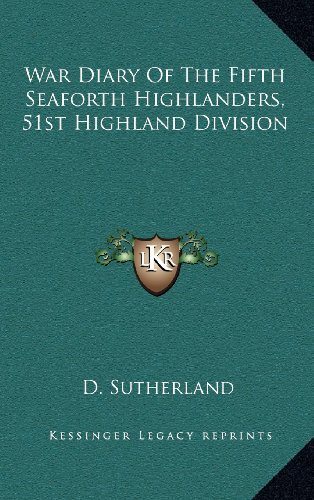 9781163459799: War Diary of the Fifth Seaforth Highlanders, 51st Highland Division