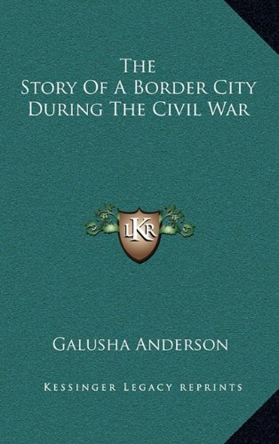 9781163459805: The Story Of A Border City During The Civil War