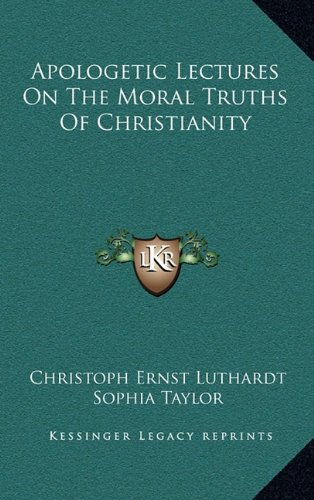 9781163461136: Apologetic Lectures on the Moral Truths of Christianity
