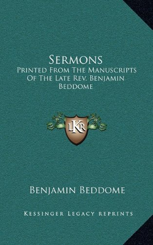 9781163462881: Sermons: Printed From The Manuscripts Of The Late Rev. Benjamin Beddome