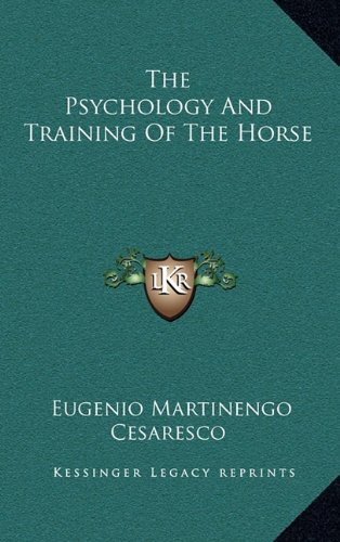 9781163465103: The Psychology And Training Of The Horse