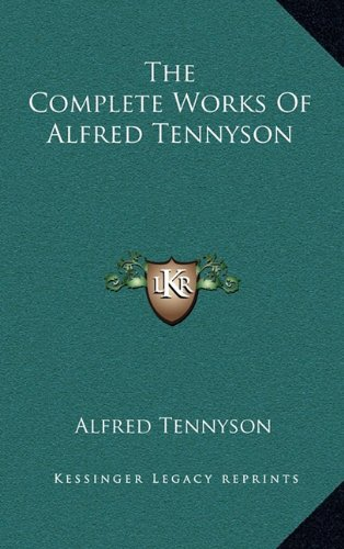 9781163466209: The Complete Works of Alfred Tennyson