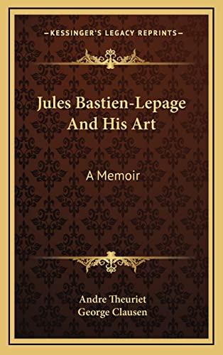9781163467244: Jules Bastien-Lepage And His Art: A Memoir
